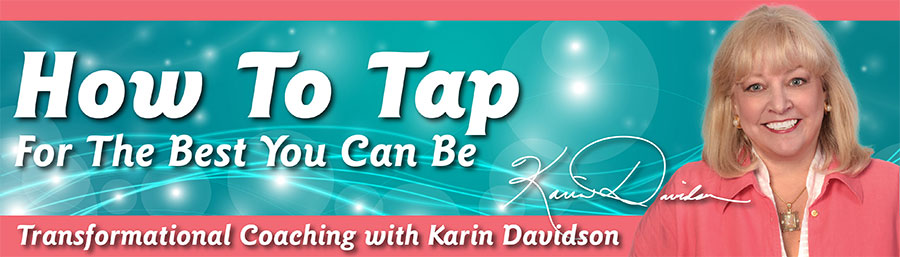 How To Tap for the Best You Can Be - Transformational Coaching with Karin Davidson